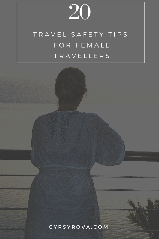 20 Travel Safety Tips For Female Travellers | Gypsy Rova Blog